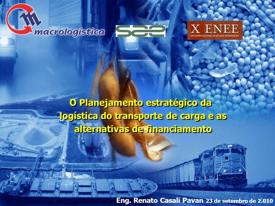 O Planejamento estratégico da logística do transporte de carga e as alternativas de financiamento O Planejamento estratégico da logística do transport