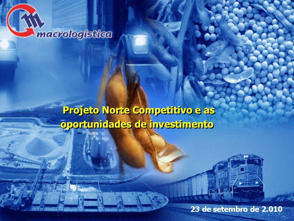 Projeto Norte Competitivo e as oportunidades de investimento 23 de setembro de 2.010