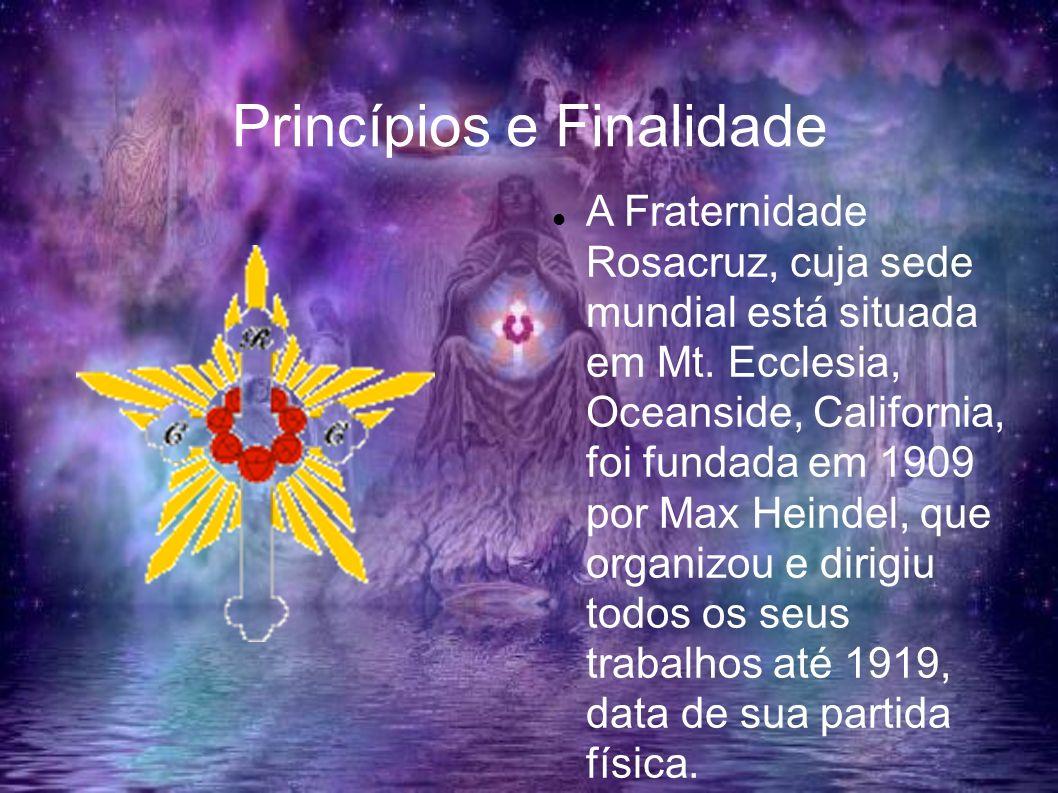 Princípios e Finalidade A Fraternidade Rosacruz, cuja sede mundial está situada em Mt. Ecclesia, Oceanside, California, foi fundada em 1909 por Max He