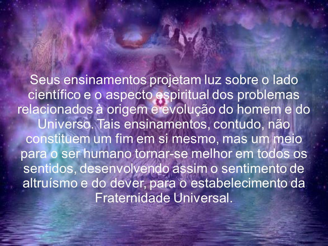 Seus ensinamentos projetam luz sobre o lado científico e o aspecto espiritual dos problemas relacionados à origem e evolução do homem e do Universo. T