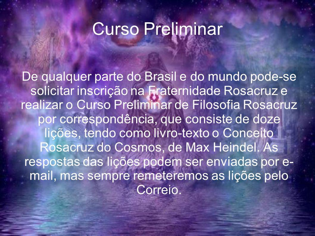 Curso Preliminar De qualquer parte do Brasil e do mundo pode-se solicitar inscrição na Fraternidade Rosacruz e realizar o Curso Preliminar de Filosofi