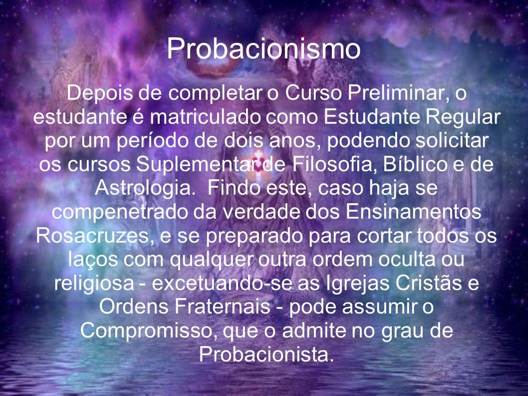 Probacionismo Depois de completar o Curso Preliminar, o estudante é matriculado como Estudante Regular por um período de dois anos, podendo solicitar