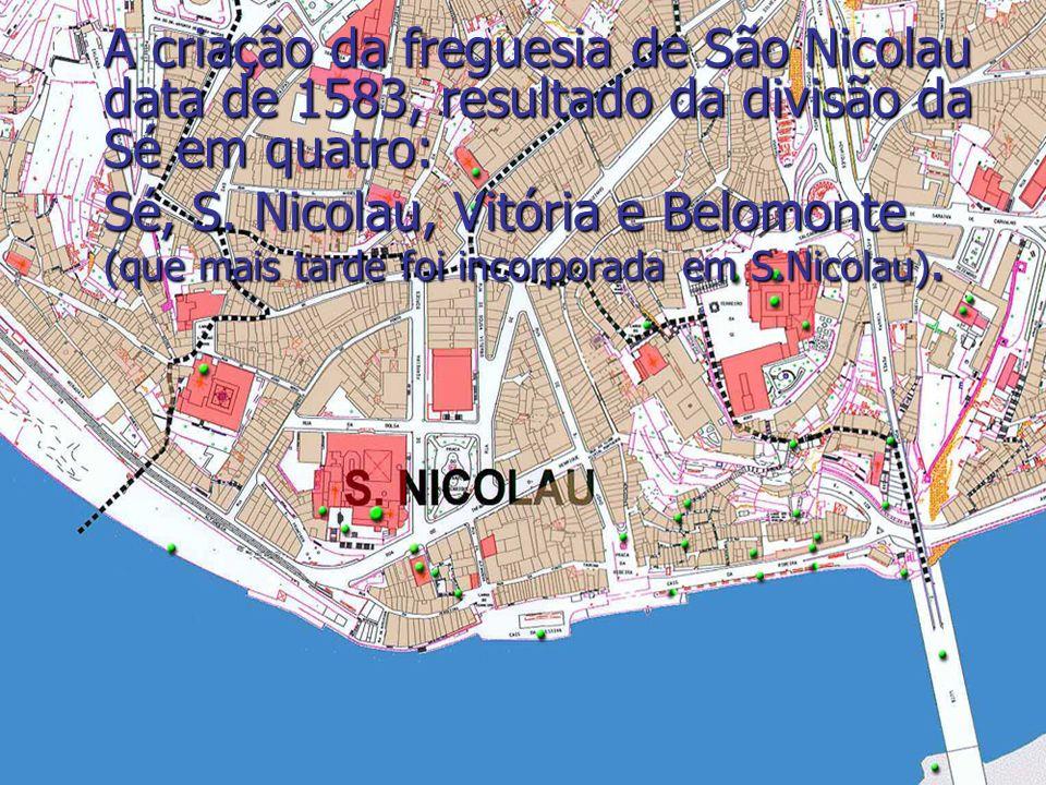 Ribeira é a designação que se dá à marginal do Porto, que abrange a freguesia de São Nicolau. Está unida à margem esquerda do rio, Vila Nova de Gaia,