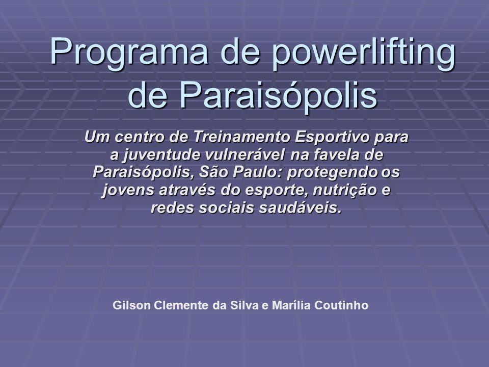 Programa de powerlifting de Paraisópolis Um centro de Treinamento Esportivo para a juventude vulnerável na favela de Paraisópolis, São Paulo: protegen