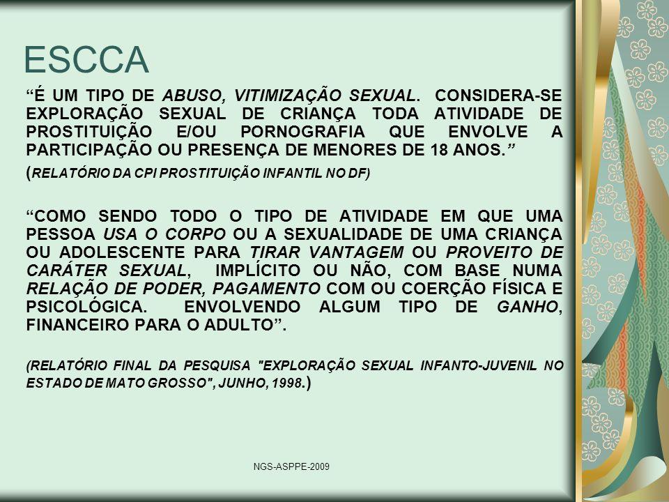 PROSTITUIÇÃO ATIVIDADE COMERCIAL VOLUNTARIA QUE COMPREENDE UM CONTRATO SEXUAL ENTRE O PROFISSIONAL DO SEXO E SEU(S) CLIENTES NGS-ASPPE-2009