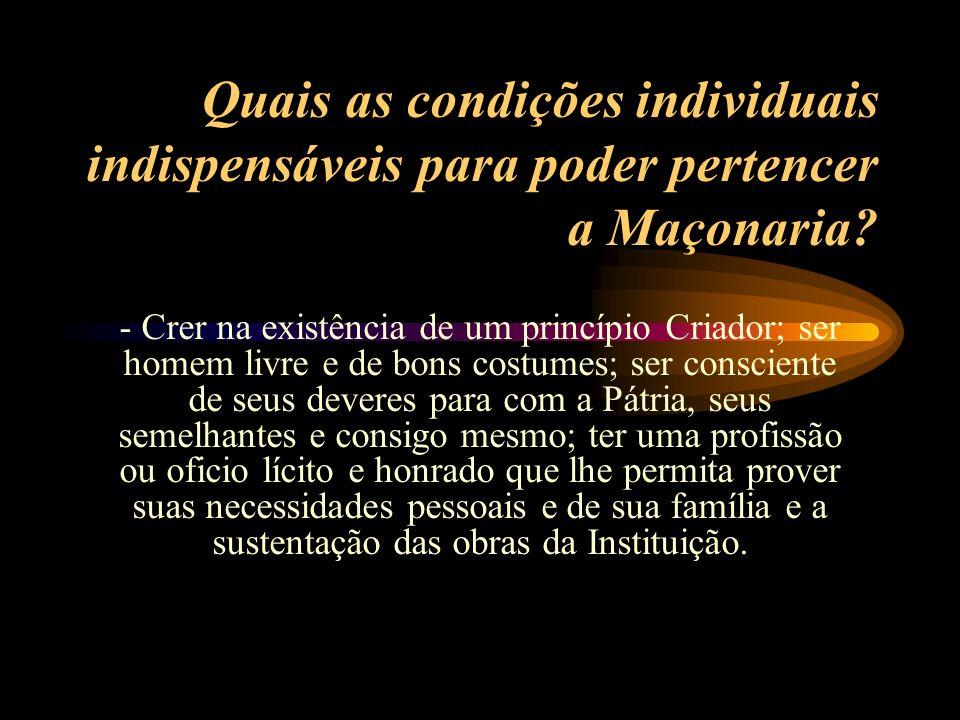 Quais as principais obras da Maçonaria no Brasil? - A Independência, a Abolição e a República. Isto para citar somente os três maiores feitos da nossa