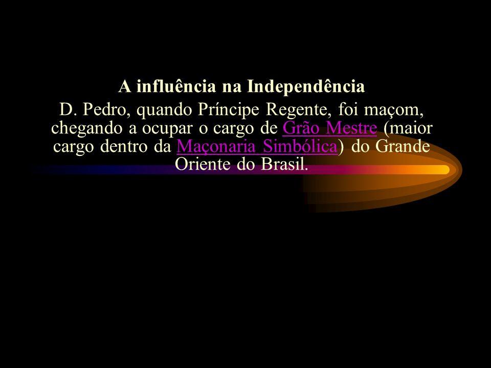 A Maçonaria no Brasil deixou marcas expressivas, especialmente na Independência do Brasil e, entre outras rebeliões, na Inconfidência Mineira e na Rev