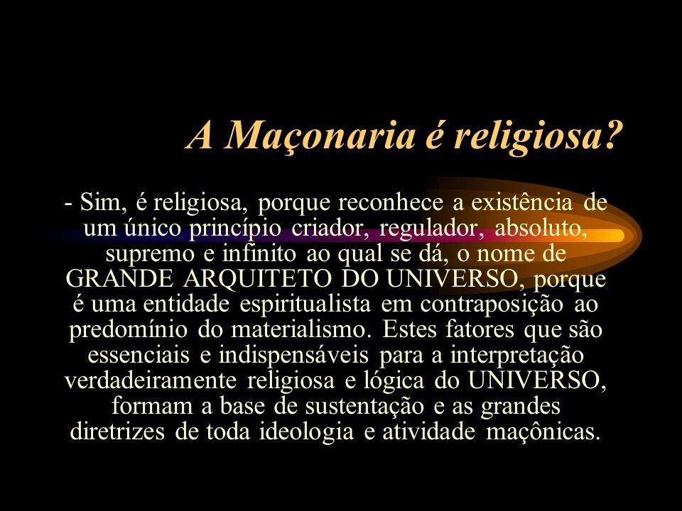A Maçonaria é religiosa.