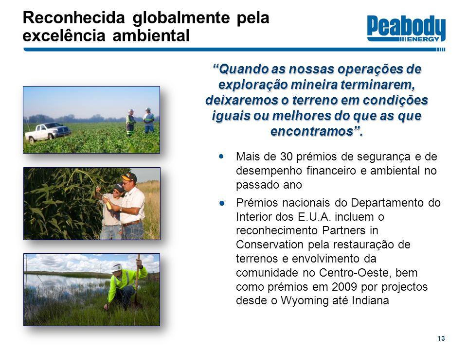 Reconhecida globalmente pela excelência ambiental 13 Mais de 30 prémios de segurança e de desempenho financeiro e ambiental no passado ano Prémios nac