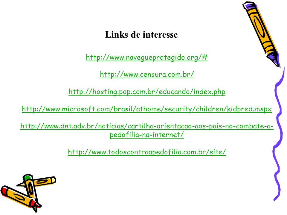 http://www.navegueprotegido.org/# http://www.censura.com.br/ http://hosting.pop.com.br/educando/index.php http://www.microsoft.com/brasil/athome/secur