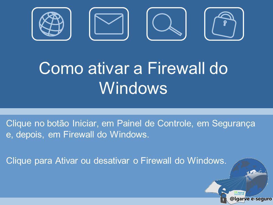 59 Firewall Uma firewall da Internet é uma solução de software ou hardware que tem a função de proteger o seu sistema informático contra hackers, víru