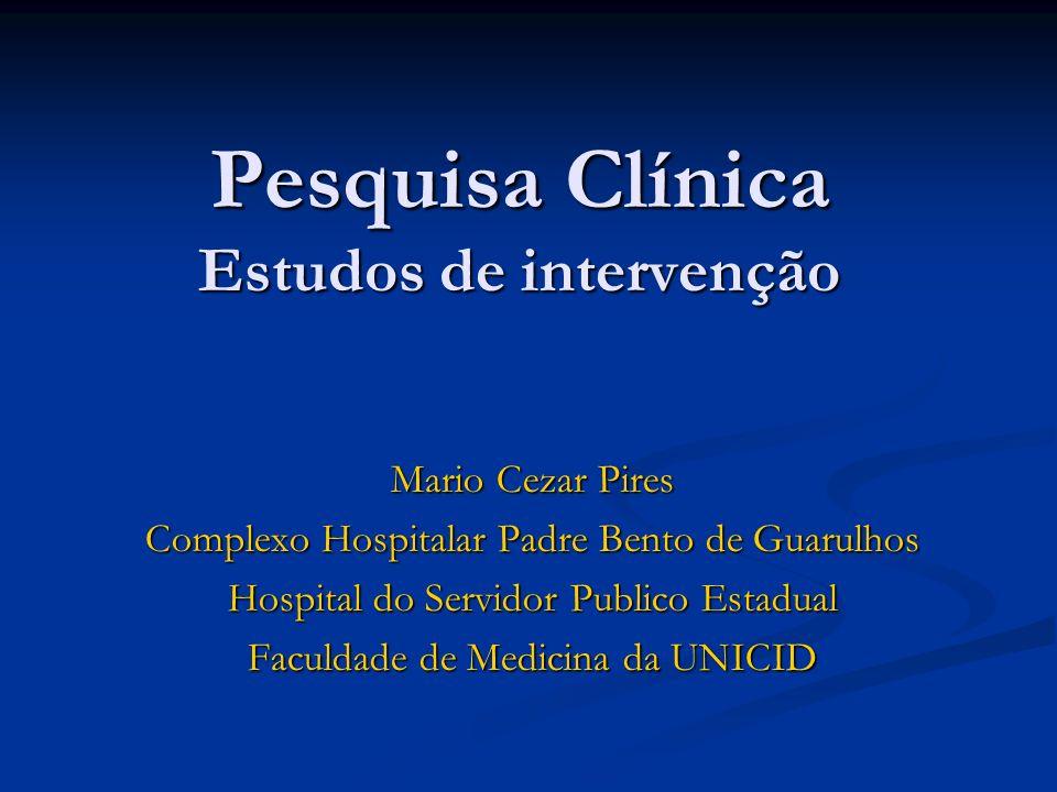 Pesquisa Clínica Estudos de intervenção Mario Cezar Pires Complexo Hospitalar Padre Bento de Guarulhos Hospital do Servidor Publico Estadual Faculdade