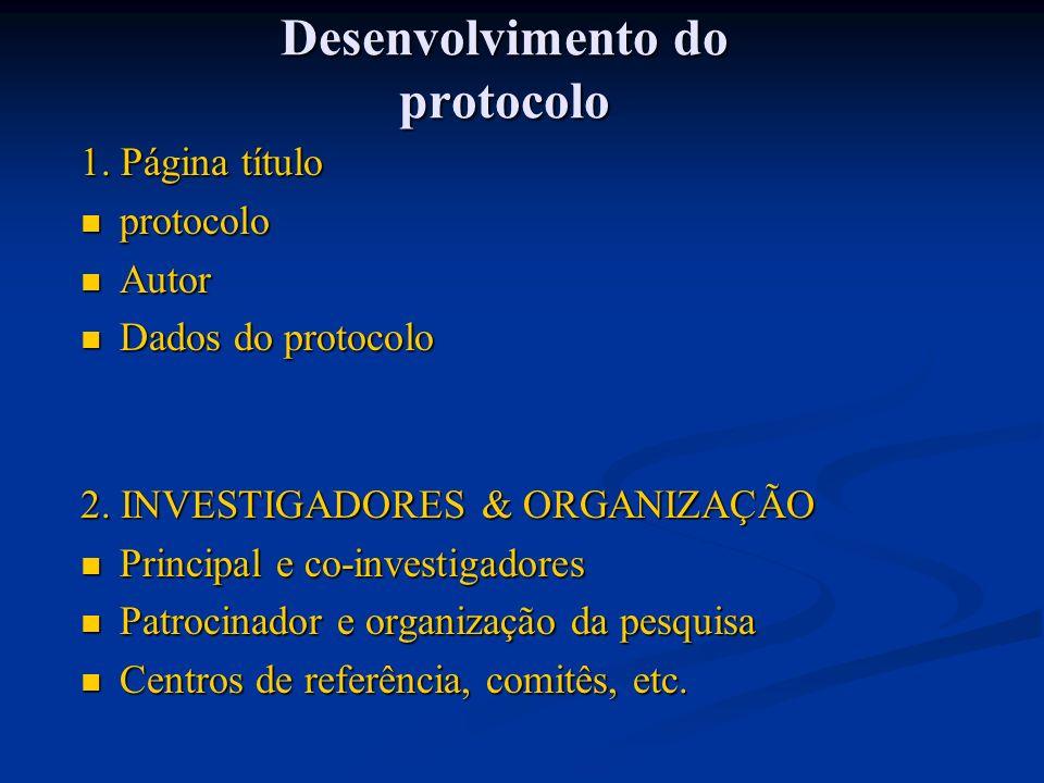 Desenvolvimento do protocolo 1. Página título protocolo protocolo Autor Autor Dados do protocolo Dados do protocolo 2. INVESTIGADORES & ORGANIZAÇÃO Pr