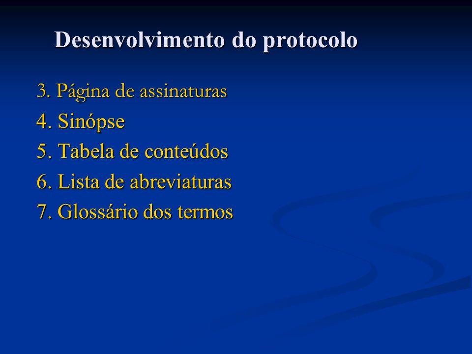 3. Página de assinaturas 4. Sinópse 5. Tabela de conteúdos 6. Lista de abreviaturas 7. Glossário dos termos Desenvolvimento do protocolo