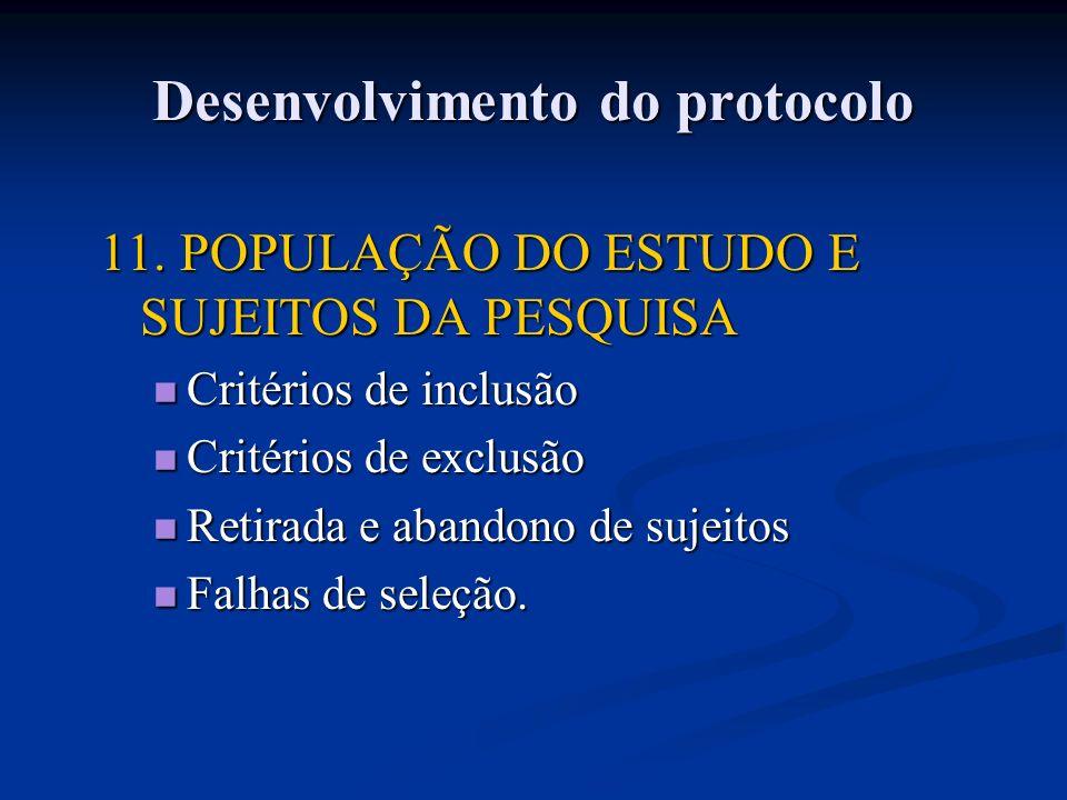 11. POPULAÇÃO DO ESTUDO E SUJEITOS DA PESQUISA Critérios de inclusão Critérios de inclusão Critérios de exclusão Critérios de exclusão Retirada e aban
