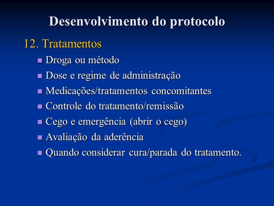 12. Tratamentos Droga ou método Droga ou método Dose e regime de administração Dose e regime de administração Medicações/tratamentos concomitantes Med