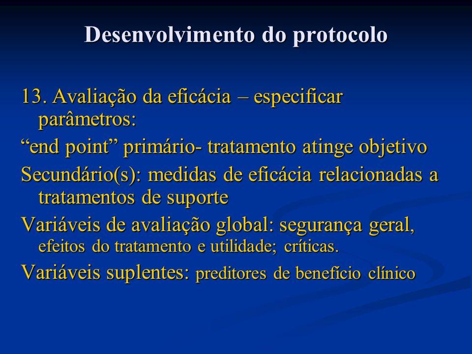 13. Avaliação da eficácia – especificar parâmetros: end point primário- tratamento atinge objetivo Secundário(s): medidas de eficácia relacionadas a t