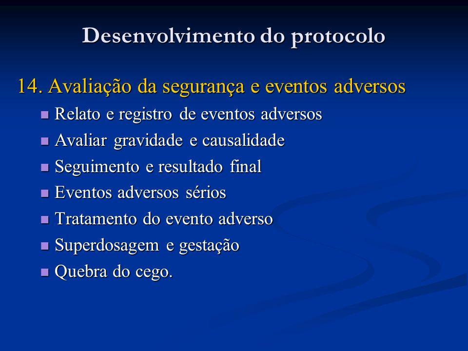 14. Avaliação da segurança e eventos adversos Relato e registro de eventos adversos Relato e registro de eventos adversos Avaliar gravidade e causalid
