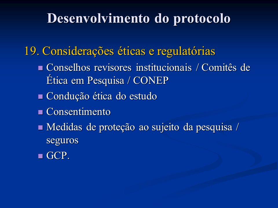 19. Considerações éticas e regulatórias Conselhos revisores institucionais / Comitês de Ética em Pesquisa / CONEP Conselhos revisores institucionais /