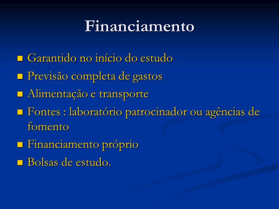 Financiamento Garantido no início do estudo Garantido no início do estudo Previsão completa de gastos Previsão completa de gastos Alimentação e transp