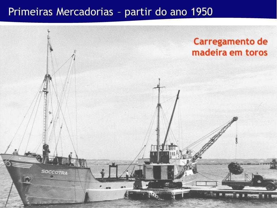 Primeiras Mercadorias – partir do ano 1950 Carregamento de madeira em toros