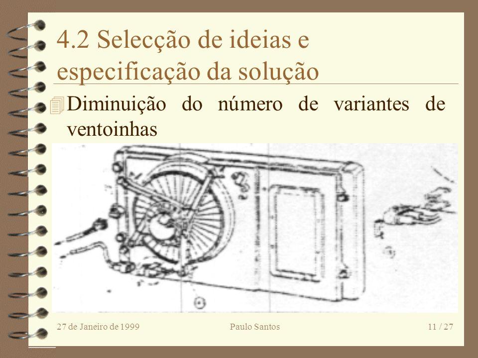 27 de Janeiro de 1999Paulo Santos10 / 27 4.1 Desenvolvimento de ideias