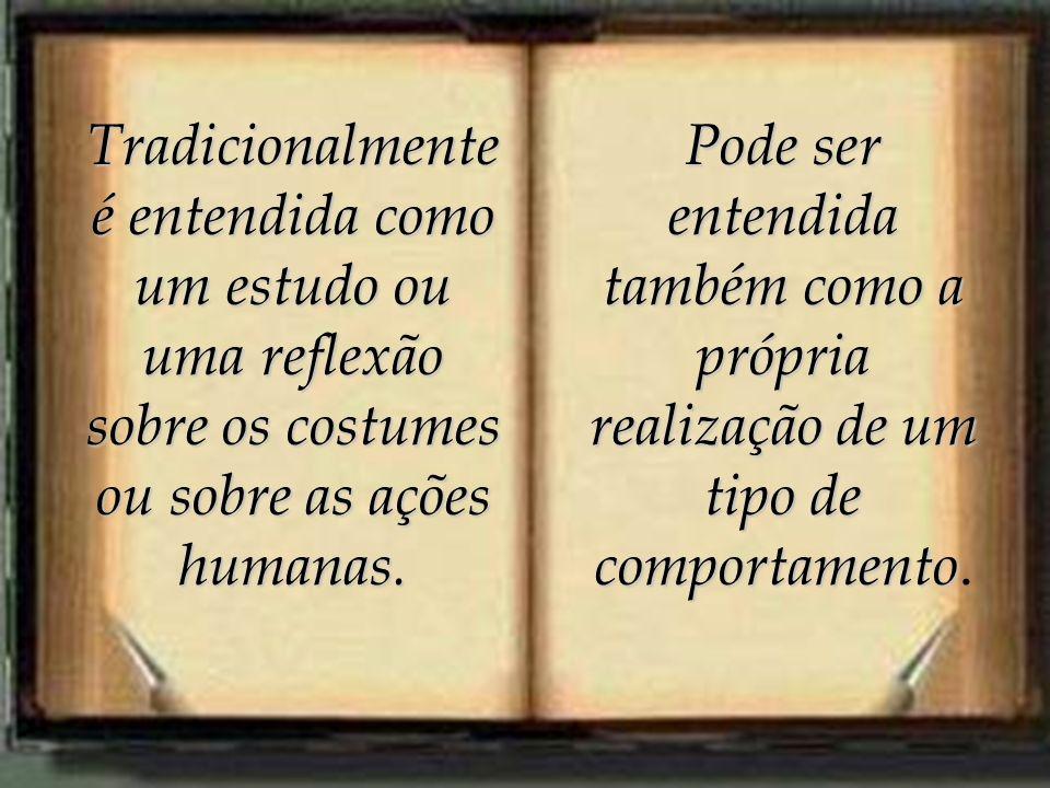 O estudo da Ética é dividido em dois campos: - problemas gerais e fundamentais, como liberdade, consciência, bem, valor, lei, outros - problemas gerais e fundamentais, como liberdade, consciência, bem, valor, lei, outros.