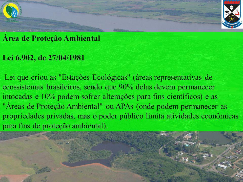 Área de Proteção Ambiental Lei 6.902, de 27/04/1981 Lei que criou as
