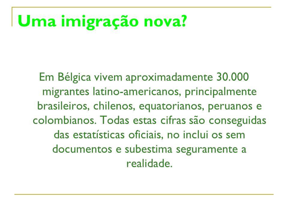 Uma imigração nova? Em Bélgica vivem aproximadamente 30.000 migrantes latino-americanos, principalmente brasileiros, chilenos, equatorianos, peruanos