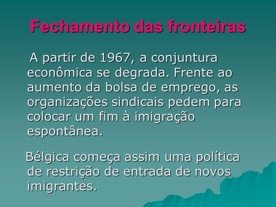Fechamento das fronteiras A partir de 1967, a conjuntura econômica se degrada. Frente ao aumento da bolsa de emprego, as organizações sindicais pedem