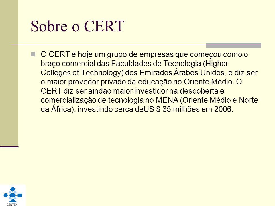 Sobre o CERT O CERT é hoje um grupo de empresas que começou como o braço comercial das Faculdades de Tecnologia (Higher Colleges of Technology) dos Em