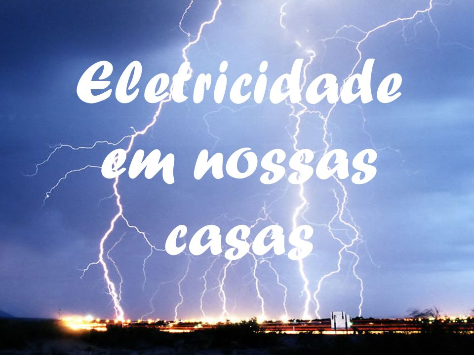 Eletricidade em nossas casas