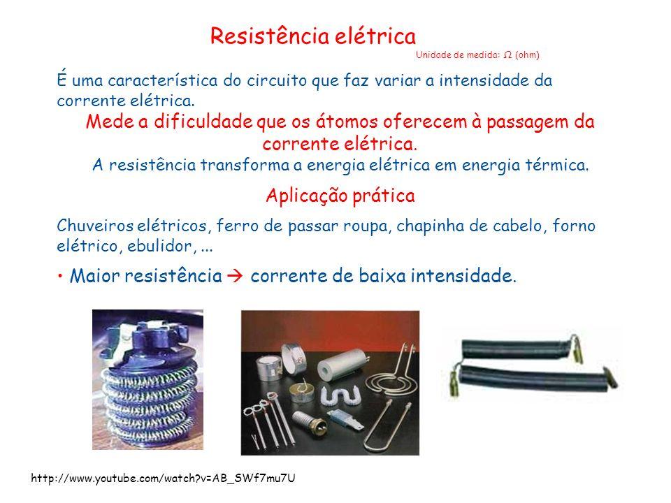 Resistência elétrica É uma característica do circuito que faz variar a intensidade da corrente elétrica. Mede a dificuldade que os átomos oferecem à p