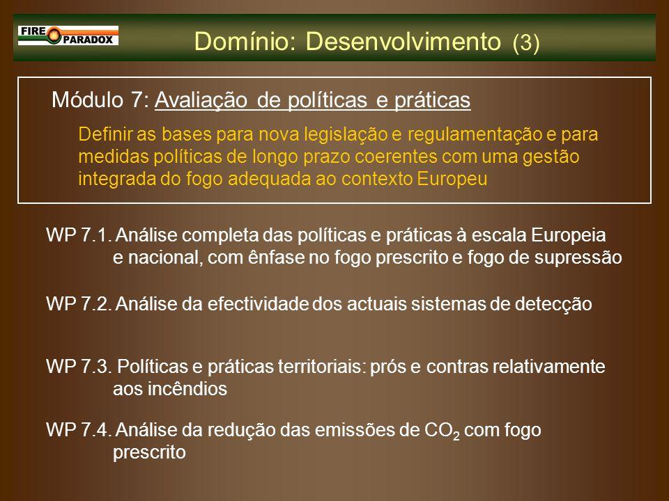 Módulo 7: Avaliação de políticas e práticas Definir as bases para nova legislação e regulamentação e para medidas políticas de longo prazo coerentes c