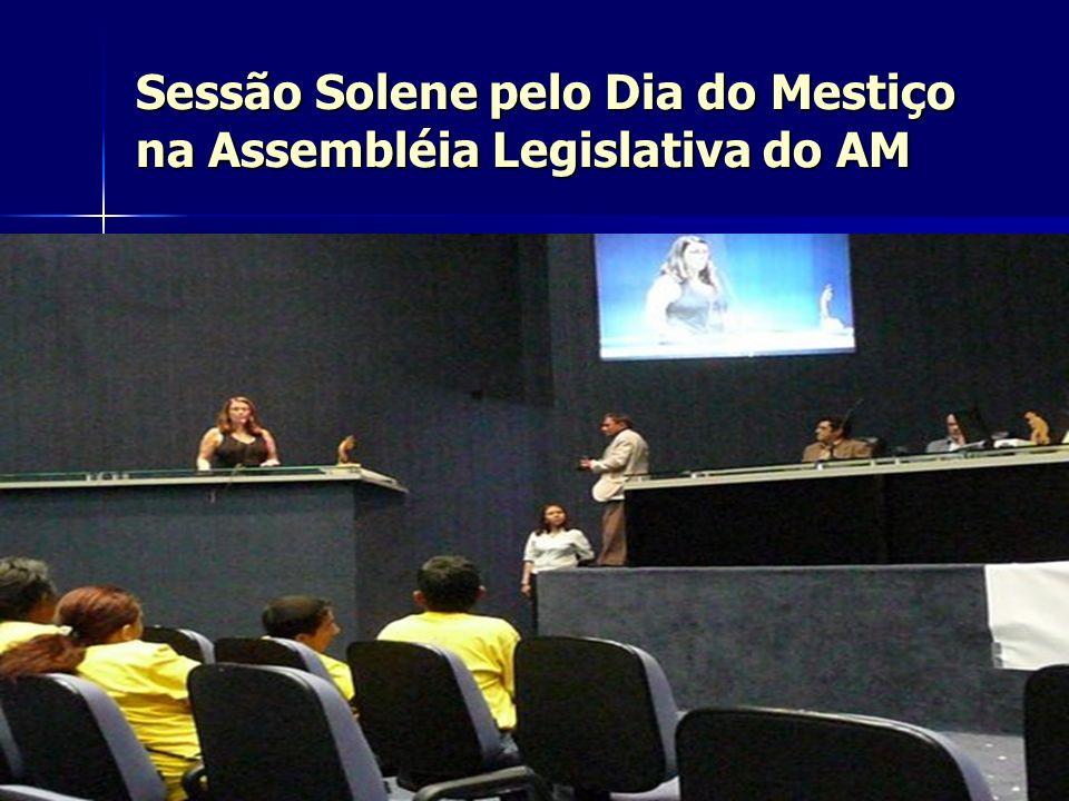 Sessão Solene pelo Dia do Mestiço na Assembléia Legislativa do AM