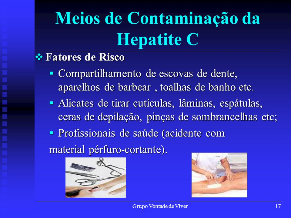 Grupo Vontade de Viver18 Meios de Baixo Poder de Transmissão do VHC A Hepatite C raramente é transmitida por: A Hepatite C raramente é transmitida por: Via sexual; Via sexual; Parto Parto A Hepatite C não é transmitida por: A Hepatite C não é transmitida por: Leite materno; Leite materno; Saliva Saliva