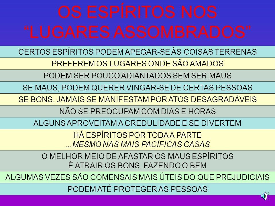 OS LUGARES ASSOMBRADOS QUAL A ORIGEM DESSA CRENÇA? A INSISTÊNCIA DE ALGUNS ESPÍRITOS EM MOSTRAR A SUA PRESENÇA EM CERTOS LUGARES...EM TODOS OS TEMPOS.