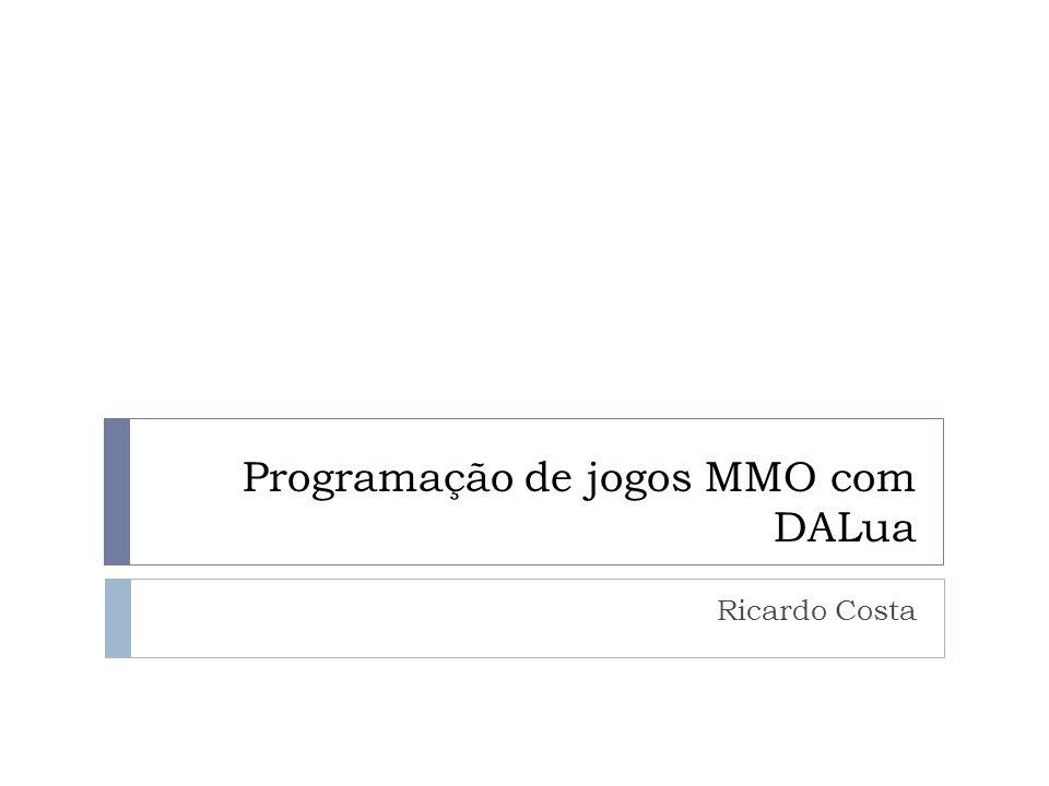 Programação de jogos MMO com DALua Ricardo Costa