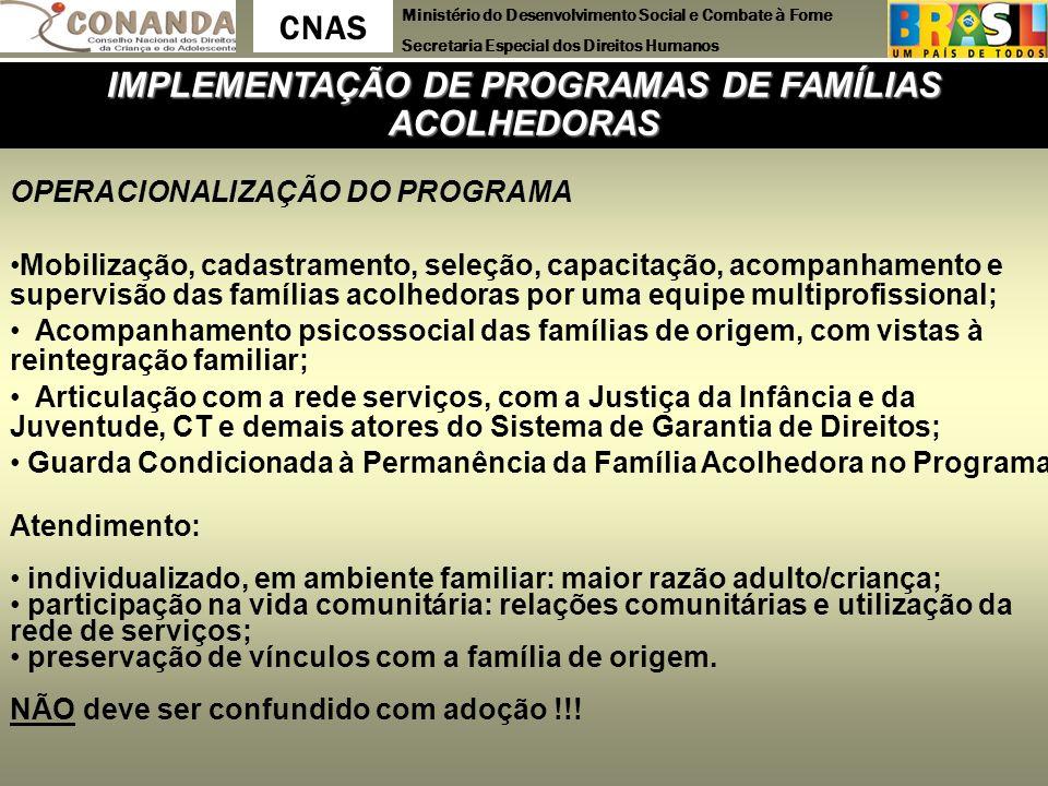 Ministério do Desenvolvimento Social e Combate à Fome Secretaria Especial dos Direitos Humanos CNAS IMPLEMENTAÇÃO DE PROGRAMAS DE FAMÍLIAS ACOLHEDORAS