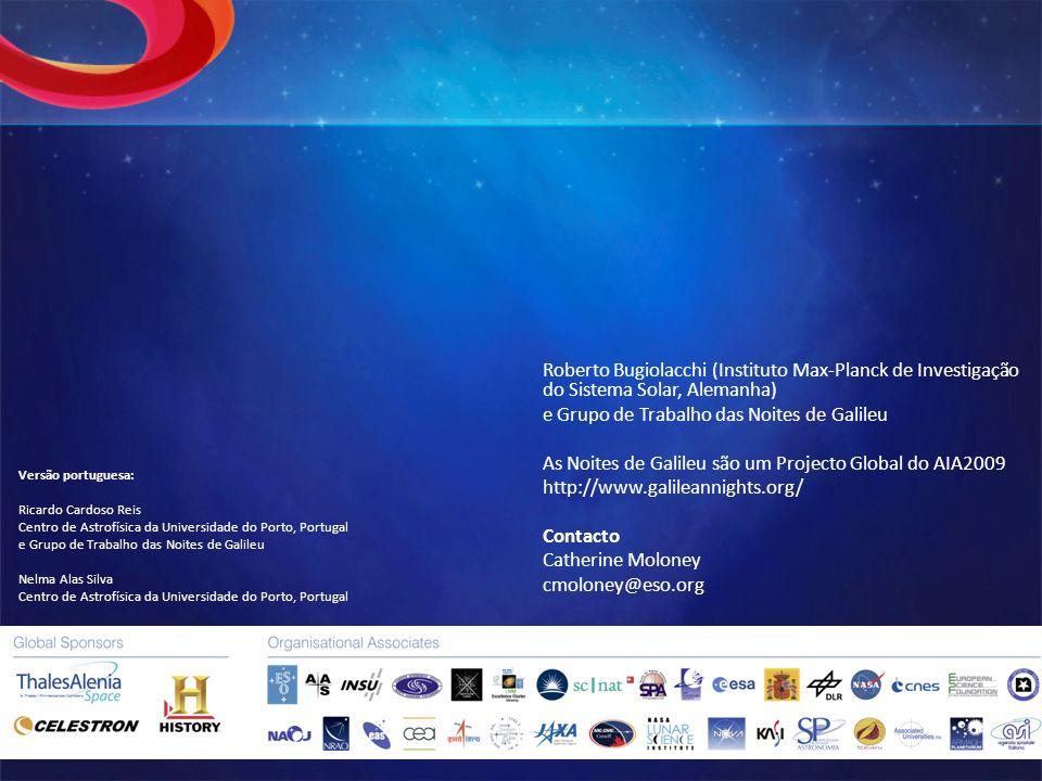 Roberto Bugiolacchi (Instituto Max-Planck de Investigação do Sistema Solar, Alemanha) e Grupo de Trabalho das Noites de Galileu As Noites de Galileu s
