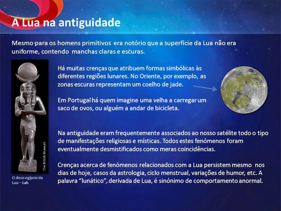 Mesmo para os homens primitivos era notório que a superfície da Lua não era uniforme, contendo manchas claras e escuras. Há muitas crenças que atribue