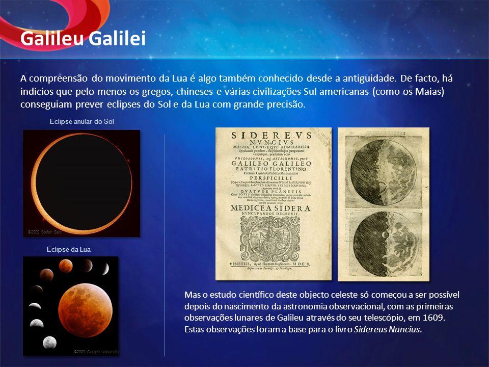 A compreensão do movimento da Lua é algo também conhecido desde a antiguidade. De facto, há indícios que pelo menos os gregos, chineses e várias civil
