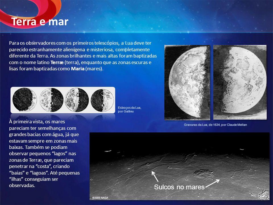 Para os observadores com os primeiros telescópios, a Lua deve ter parecido estranhamente alienígena e misteriosa, completamente diferente da Terra. As