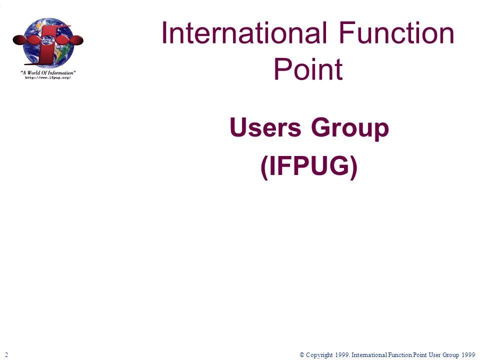 © Copyright 1999. International Function Point User Group 199933 História do IFPUG