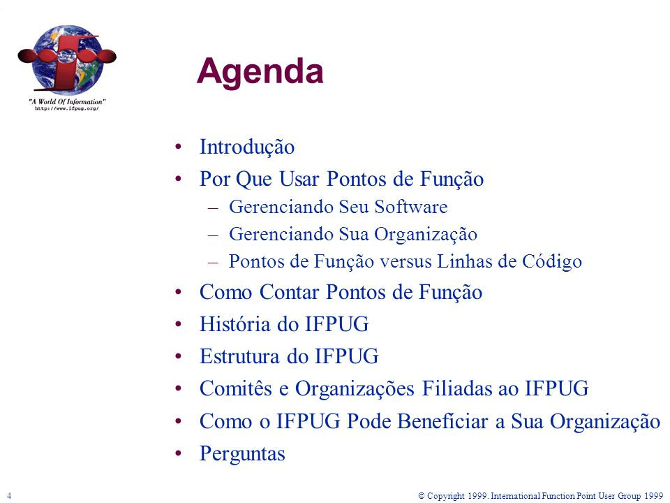 © Copyright 1999. International Function Point User Group 199925 Como Contar Pontos de Função