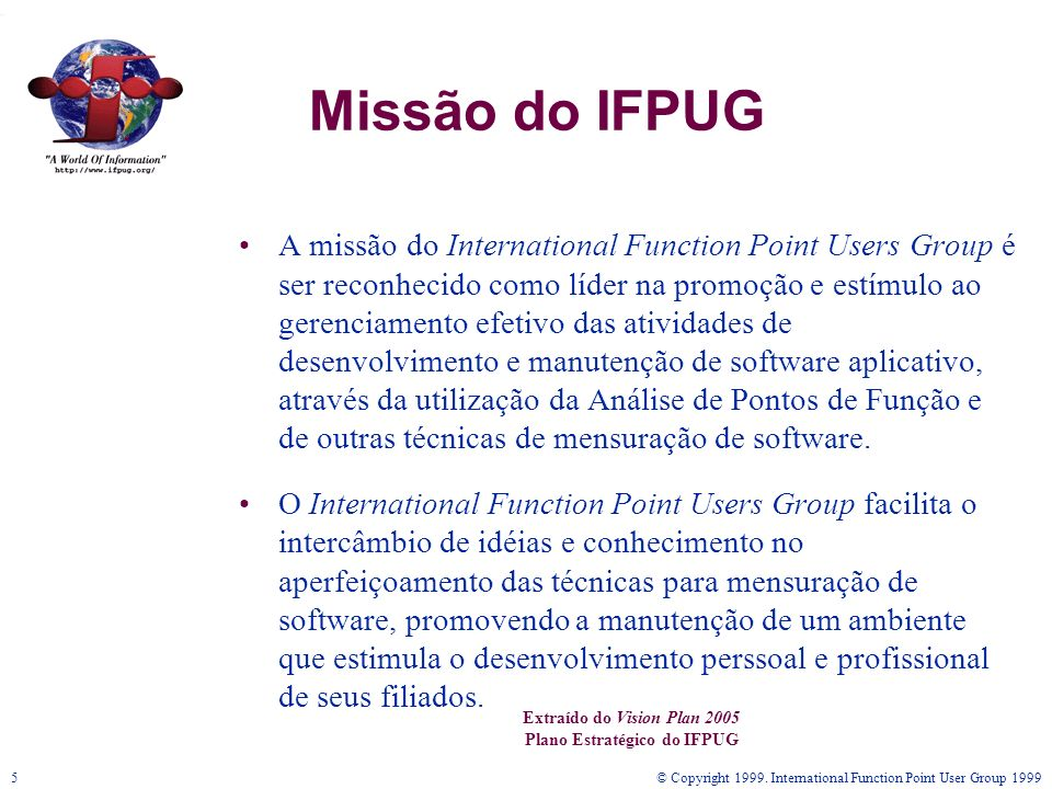 © Copyright 1999. International Function Point User Group 199936 Estrutura do IFPUG