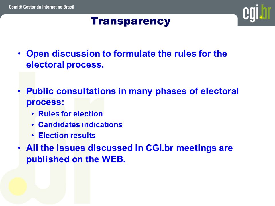 Transparency Open discussion to formulate the rules for the electoral process.