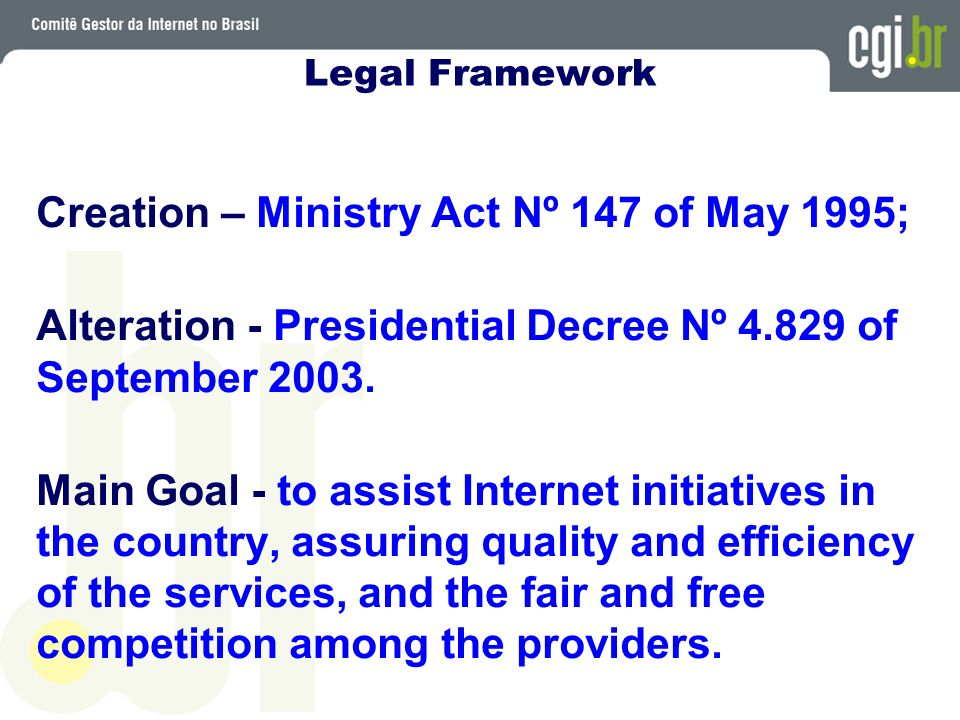establish strategic guidelines to the use and the development of Internet in Brazil; recommend technical and operational procedures and norms for the Internet in Brazil; coordinate the assignment of Internet addresses (IPs) and the registration of domain names using ccTLD ; propose programs of R&D that promote innovation, quality, and dissemination of the use and development of the Internet in Brazil.