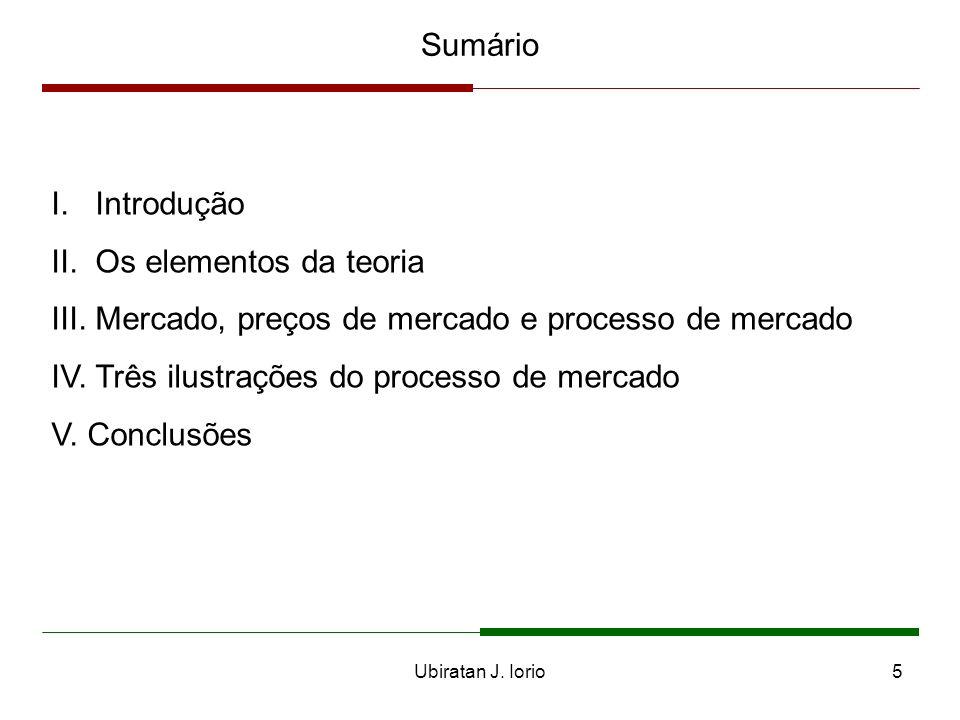 Ubiratan J.Iorio5 I. Introdução II. Os elementos da teoria III.