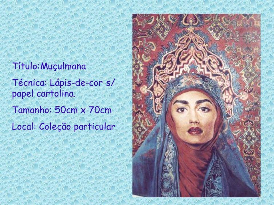 Título:Muçulmana Técnica: Lápis-de-cor s/ papel cartolina. Tamanho: 50cm x 70cm Local: Coleção particular